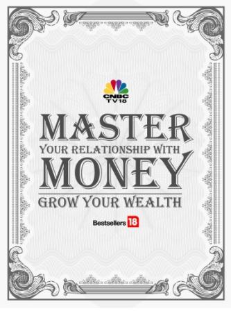 Master Your Relationship with Money-Grow Your Wealth